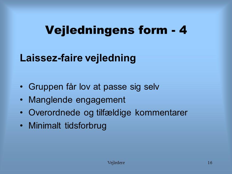 Vejledningens form - 4 Laissez-faire vejledning