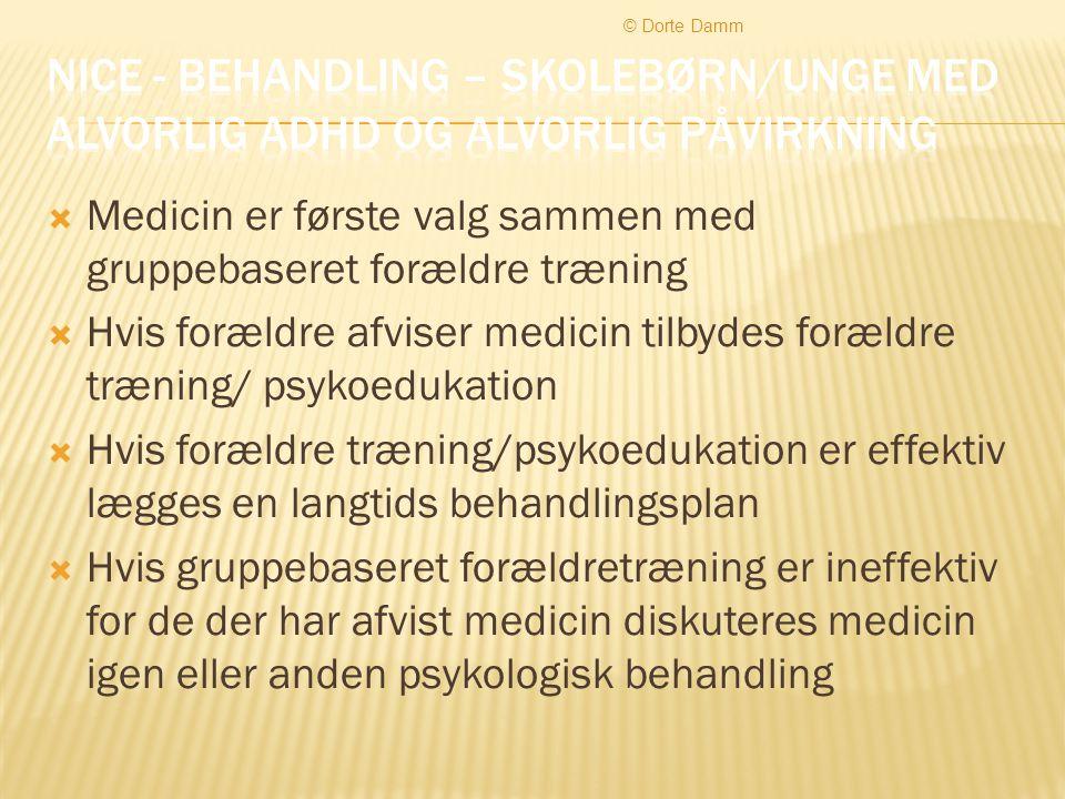 © Dorte Damm Nice - behandling – skolebørn/unge med alvorlig ADHD og alvorlig påvirkning.