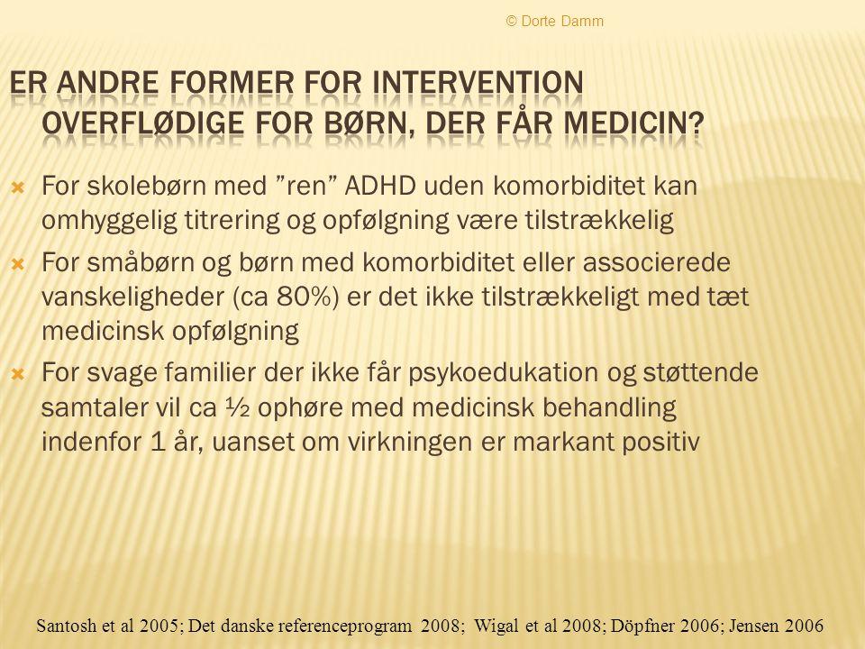 © Dorte Damm Er andre former for intervention overflødige for børn, der får medicin