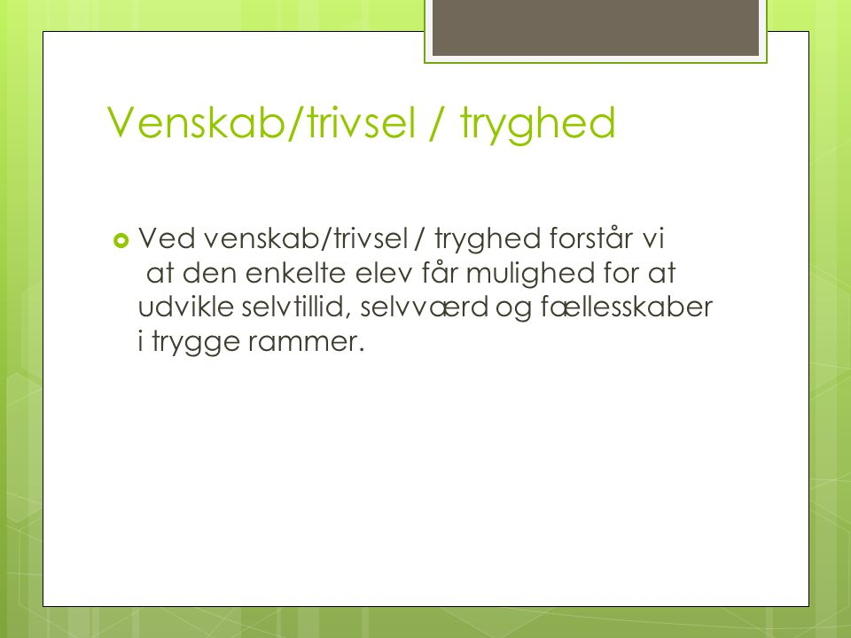 Venskab/trivsel / tryghed
