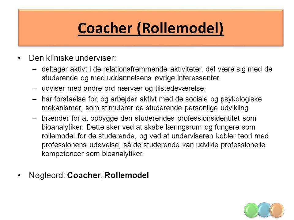 Coacher (Rollemodel) Den kliniske underviser:
