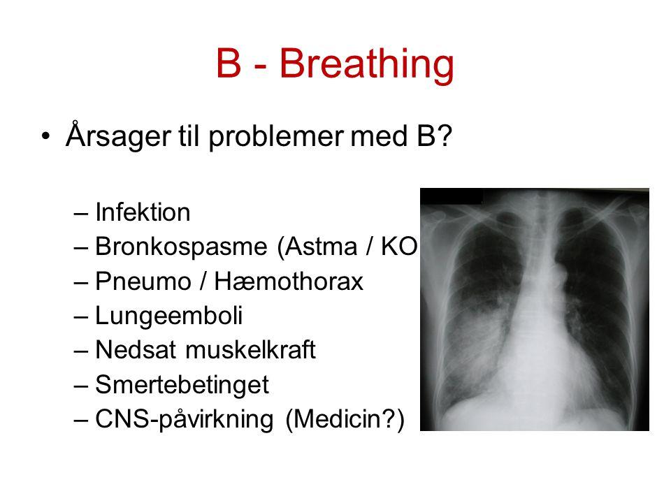 B - Breathing Årsager til problemer med B Infektion