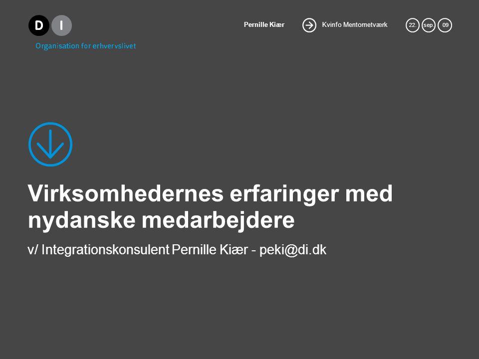 Virksomhedernes erfaringer med nydanske medarbejdere v/ Integrationskonsulent Pernille Kiær - peki@di.dk