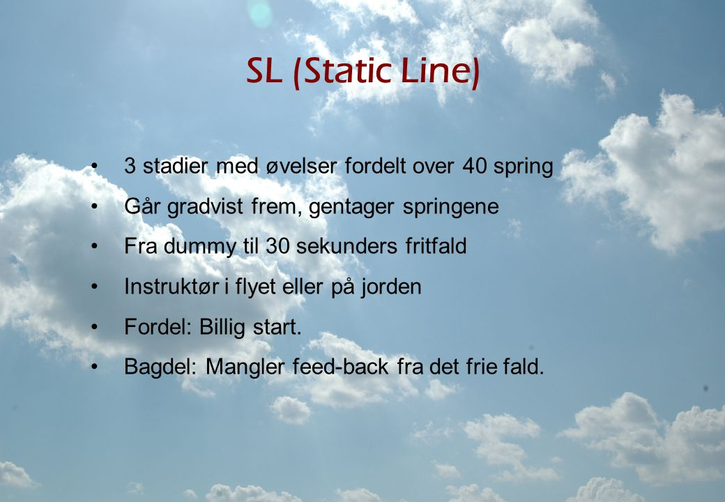 SL (Static Line) 3 stadier med øvelser fordelt over 40 spring