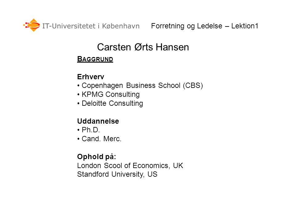Carsten Ørts Hansen Forretning og Ledelse – Lektion1 Baggrund Erhverv