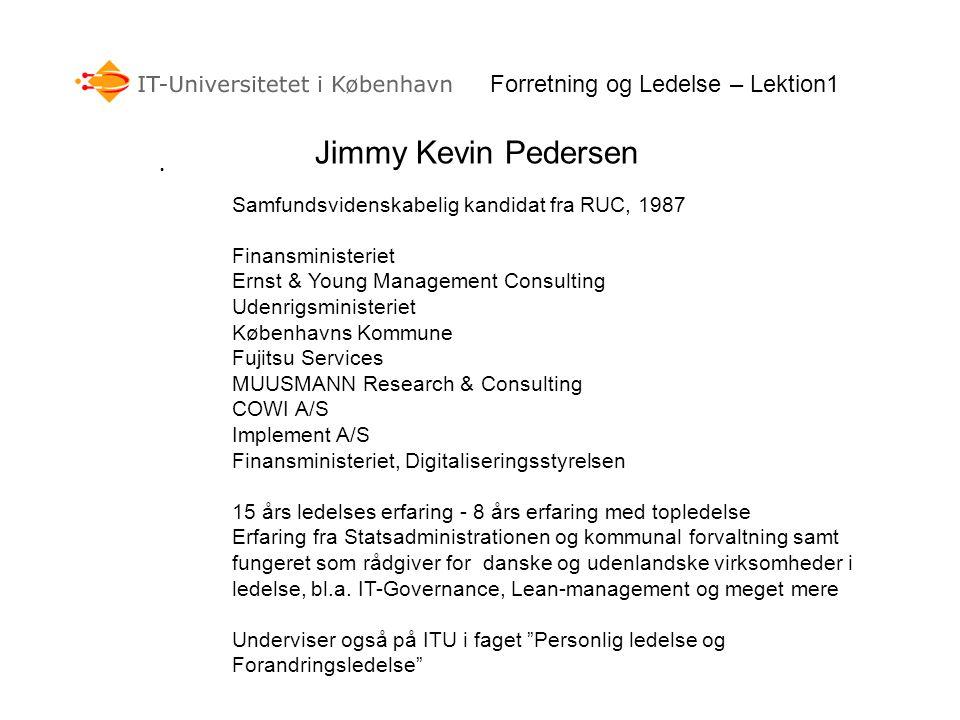 Jimmy Kevin Pedersen Forretning og Ledelse – Lektion1