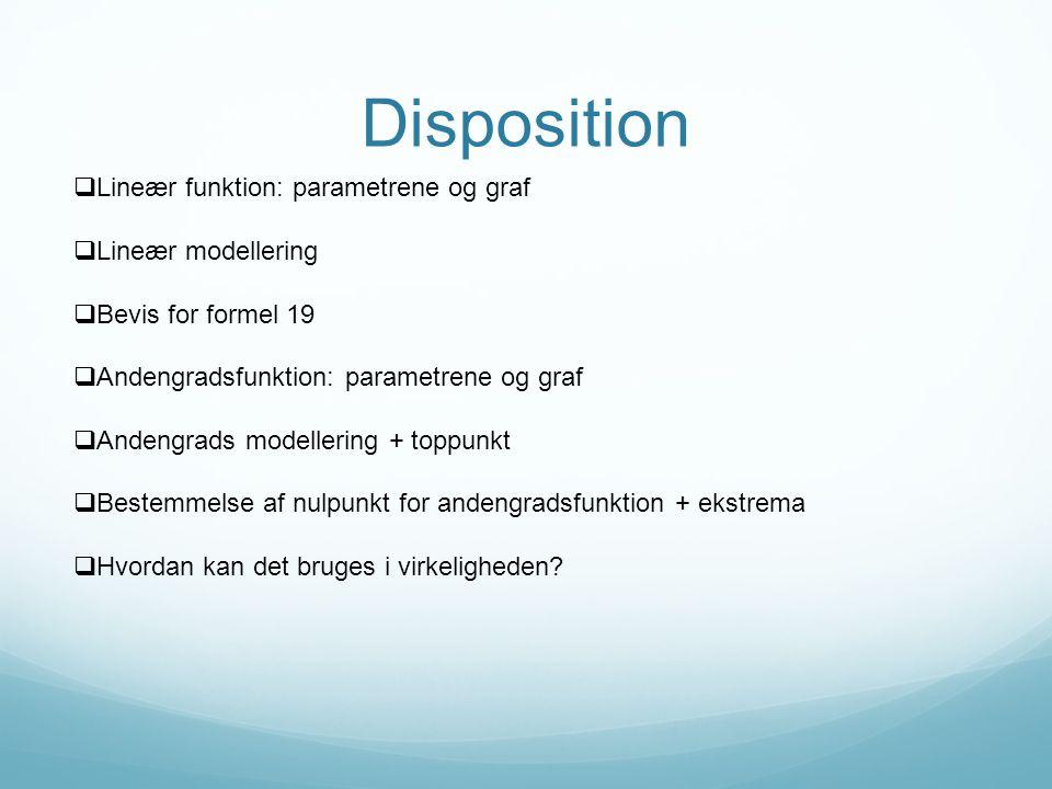 Disposition Lineær funktion: parametrene og graf Lineær modellering