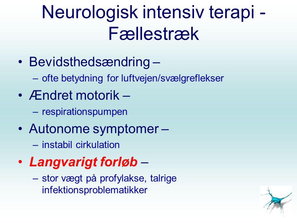 Neurologisk intensiv terapi - Fællestræk