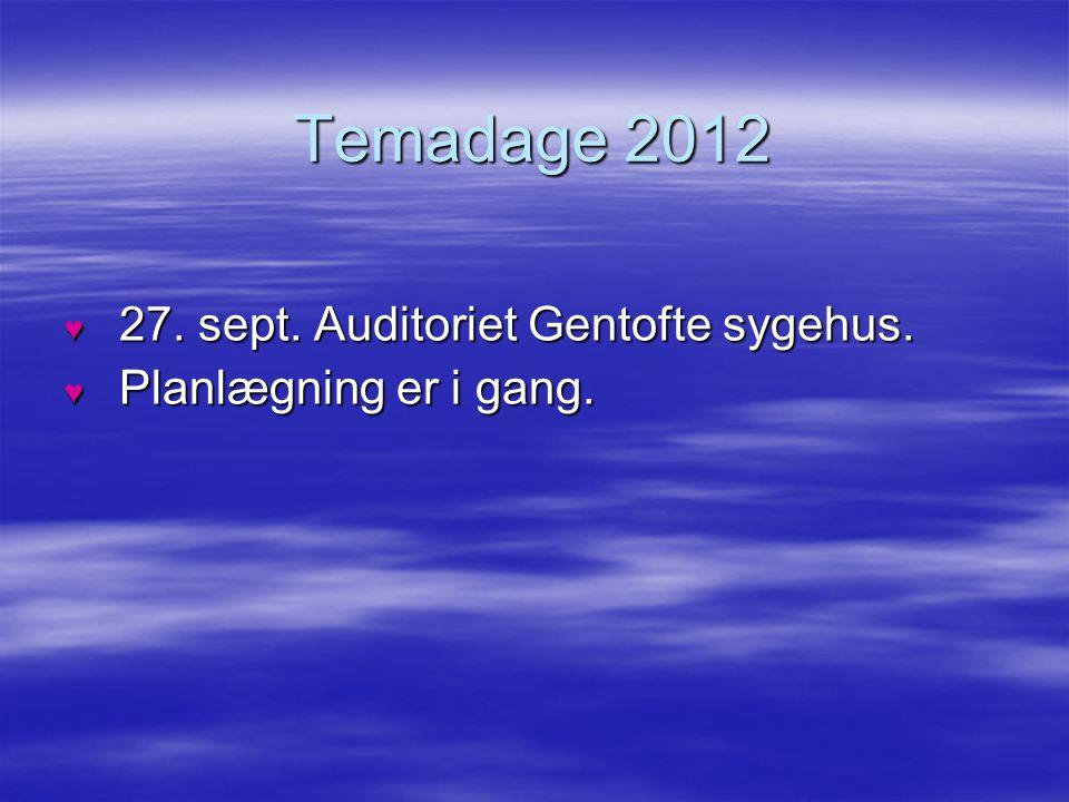 Temadage 2012 27. sept. Auditoriet Gentofte sygehus.