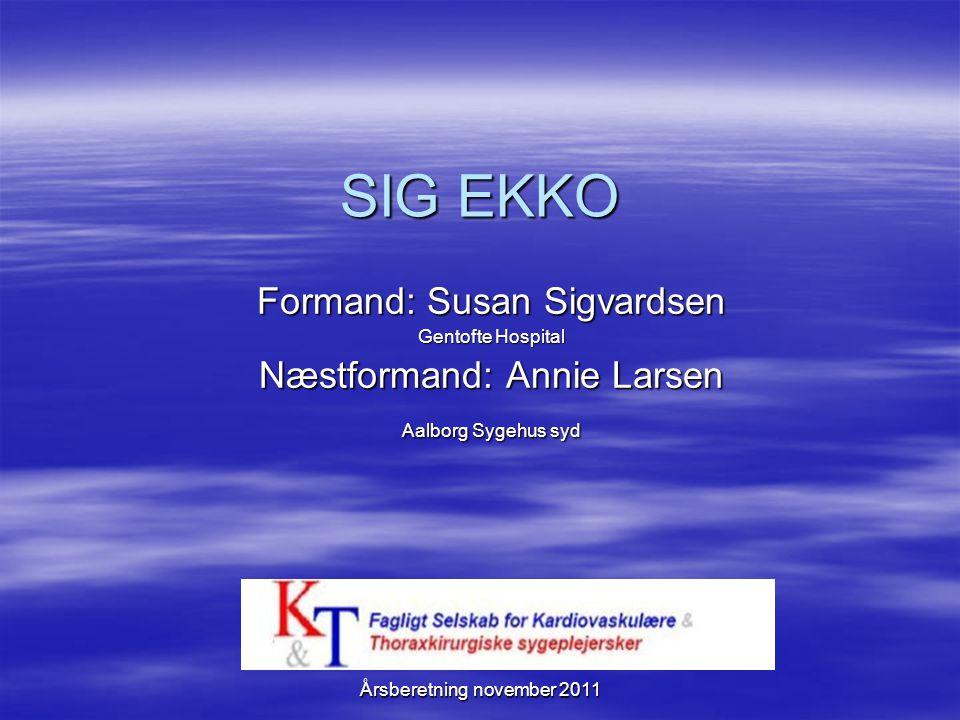 SIG EKKO Formand: Susan Sigvardsen Næstformand: Annie Larsen