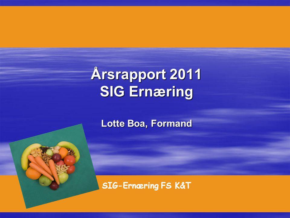 Årsrapport 2011 SIG Ernæring Lotte Boa, Formand