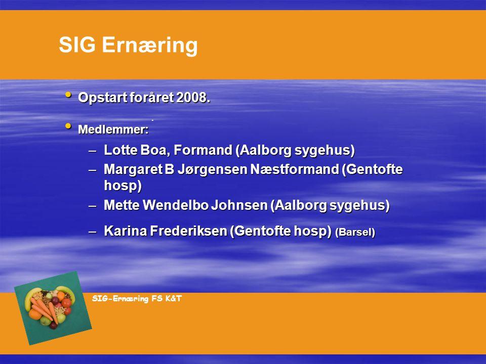SIG Ernæring Opstart foråret 2008. Medlemmer: