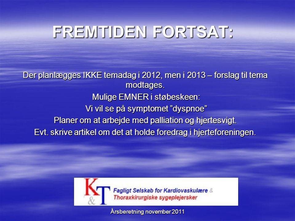FREMTIDEN FORTSAT: Der planlægges IKKE temadag i 2012, men i 2013 – forslag til tema modtages. Mulige EMNER i støbeskeen: