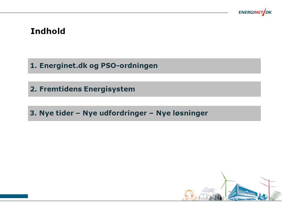 Indhold 1. Energinet.dk og PSO-ordningen 2. Fremtidens Energisystem