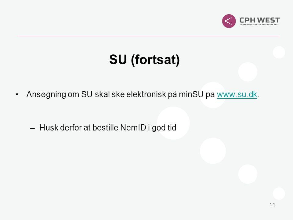 SU (fortsat) Ansøgning om SU skal ske elektronisk på minSU på www.su.dk.
