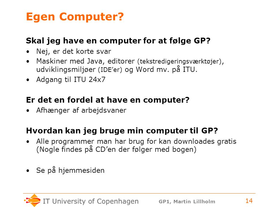 Egen Computer Skal jeg have en computer for at følge GP