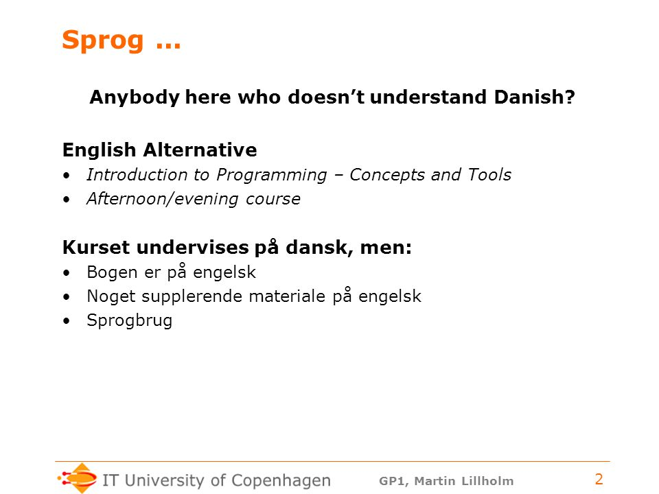 Anybody here who doesn't understand Danish