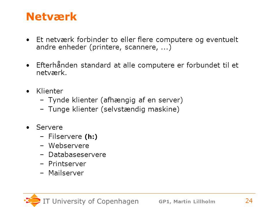 Netværk Et netværk forbinder to eller flere computere og eventuelt andre enheder (printere, scannere, ...)