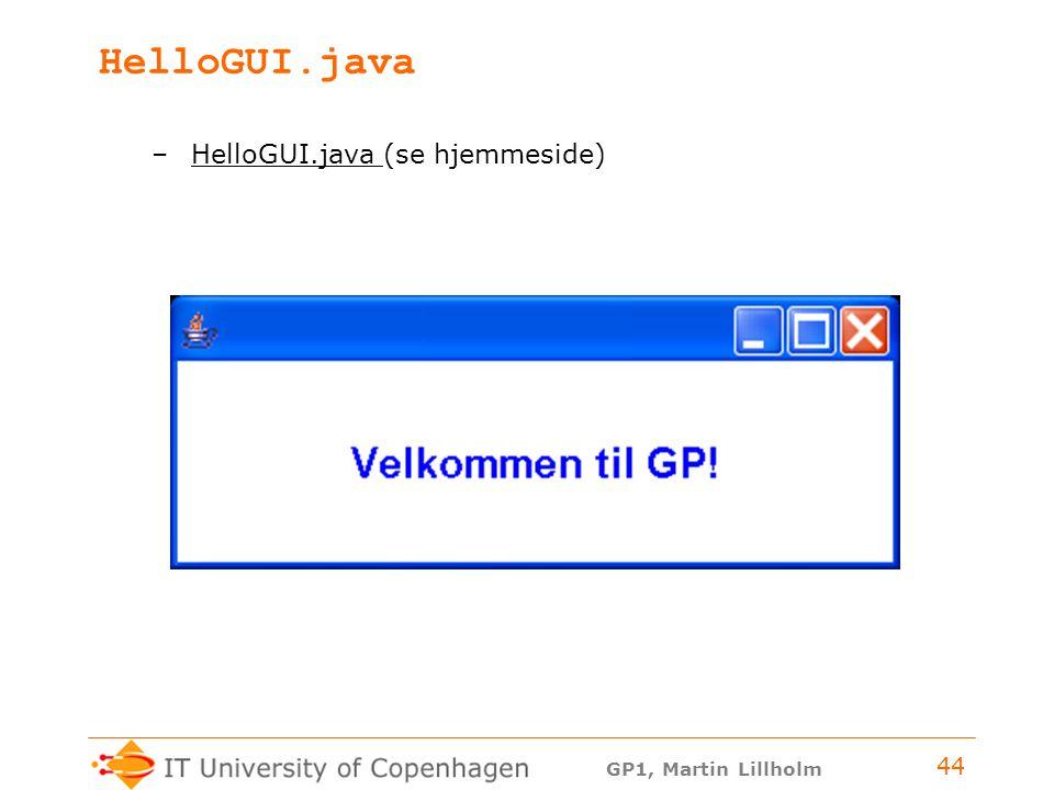 HelloGUI.java HelloGUI.java (se hjemmeside)