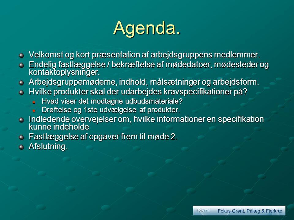 Agenda. Velkomst og kort præsentation af arbejdsgruppens medlemmer.