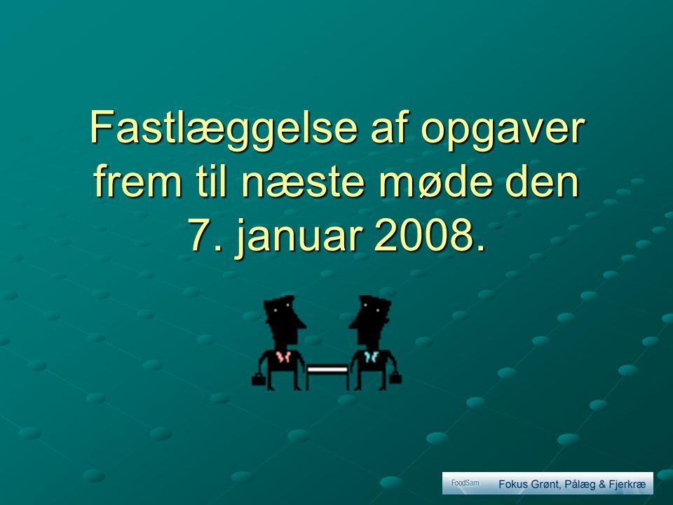Fastlæggelse af opgaver frem til næste møde den 7. januar 2008.