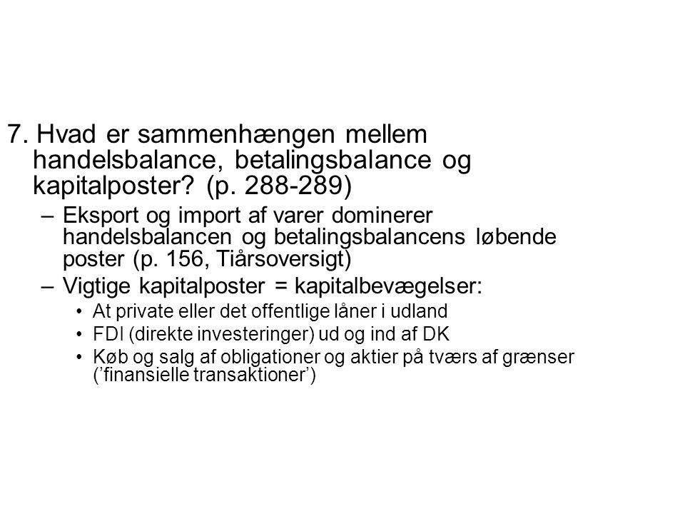 7. Hvad er sammenhængen mellem handelsbalance, betalingsbalance og kapitalposter (p. 288-289)