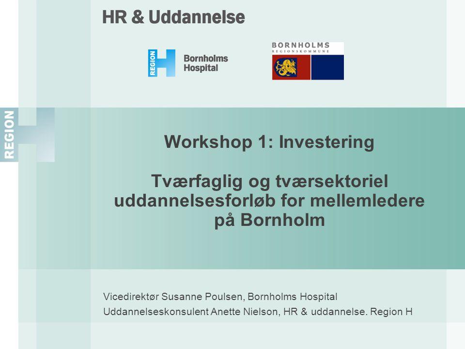Workshop 1: Investering Tværfaglig og tværsektoriel uddannelsesforløb for mellemledere på Bornholm