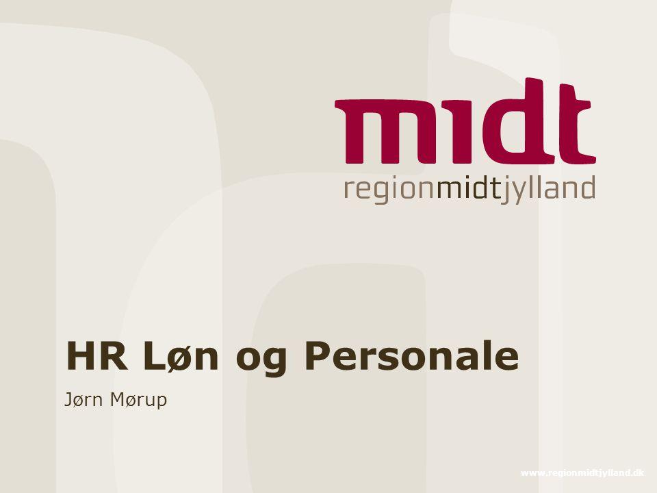 HR Løn og Personale Jørn Mørup www.regionmidtjylland.dk