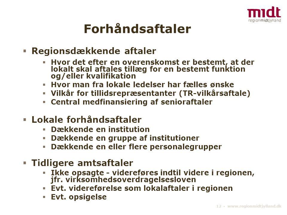 Forhåndsaftaler Regionsdækkende aftaler Lokale forhåndsaftaler