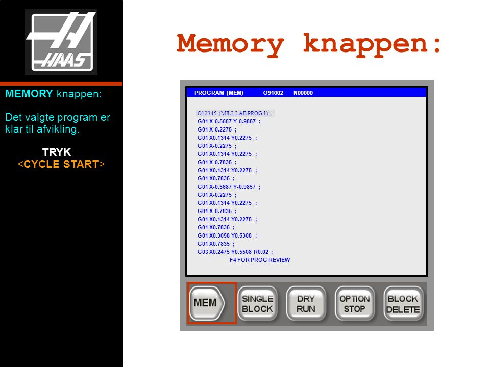 Memory knappen: MEMORY knappen: