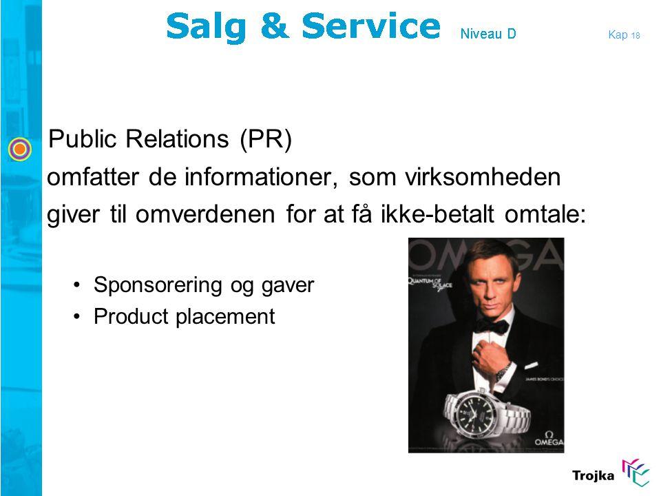 Public Relations (PR) omfatter de informationer, som virksomheden