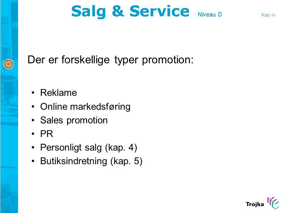 Der er forskellige typer promotion:
