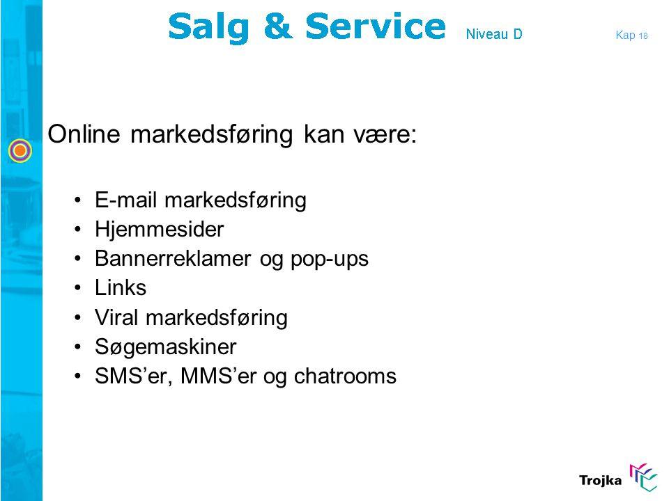 Online markedsføring kan være: