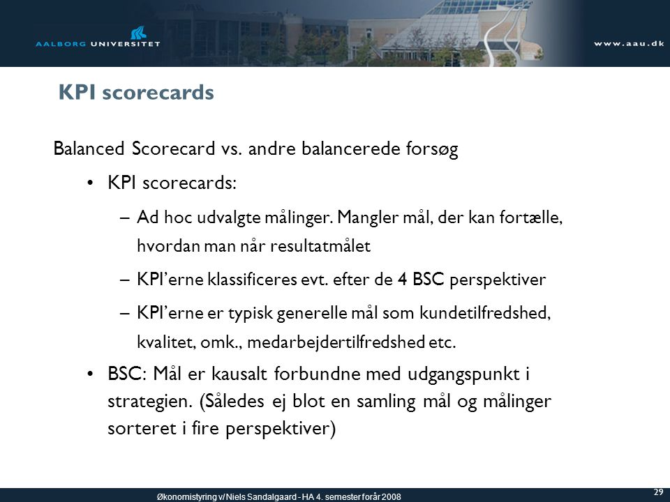 KPI scorecards Balanced Scorecard vs. andre balancerede forsøg