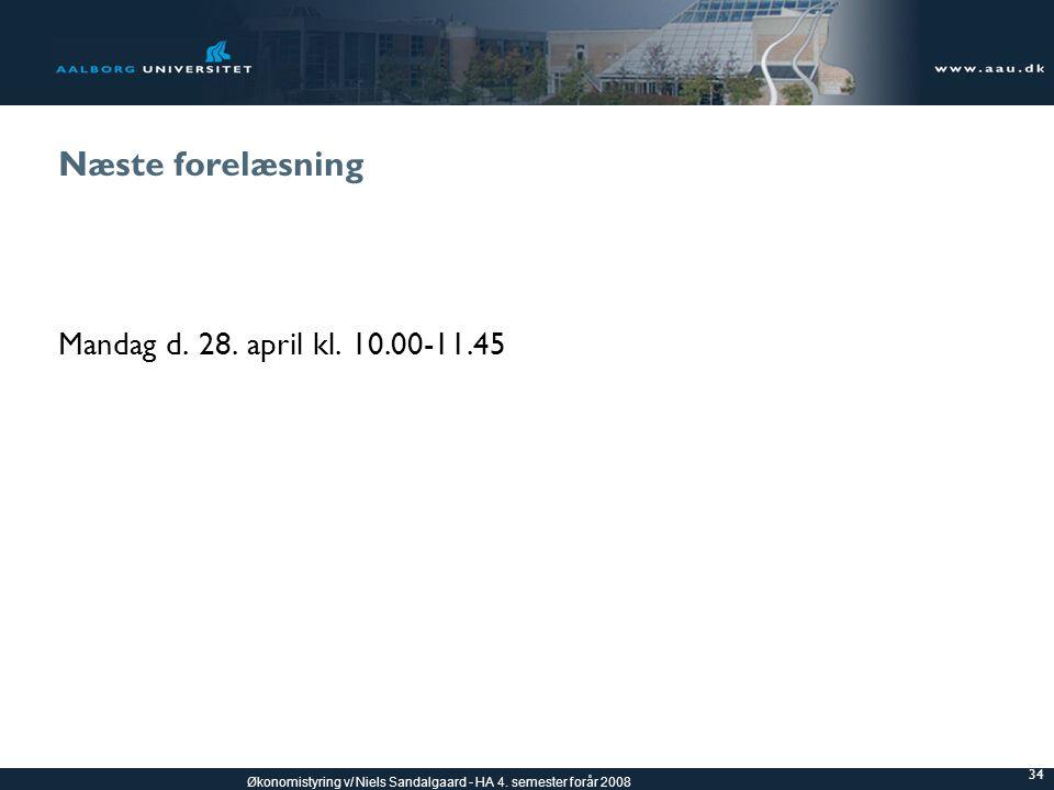 Næste forelæsning Mandag d. 28. april kl. 10.00-11.45