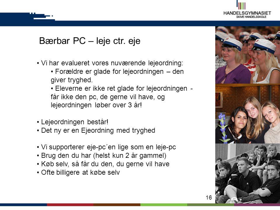 Bærbar PC – leje ctr. eje Vi har evalueret vores nuværende lejeordning: Forældre er glade for lejeordningen – den giver tryghed.