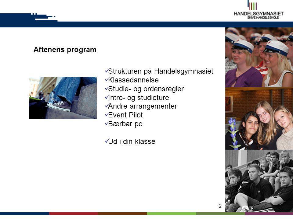 Aftenens program Strukturen på Handelsgymnasiet. Klassedannelse. Studie- og ordensregler. Intro- og studieture.