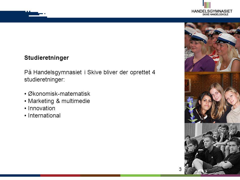 Studieretninger På Handelsgymnasiet i Skive bliver der oprettet 4 studieretninger: Økonomisk-matematisk.