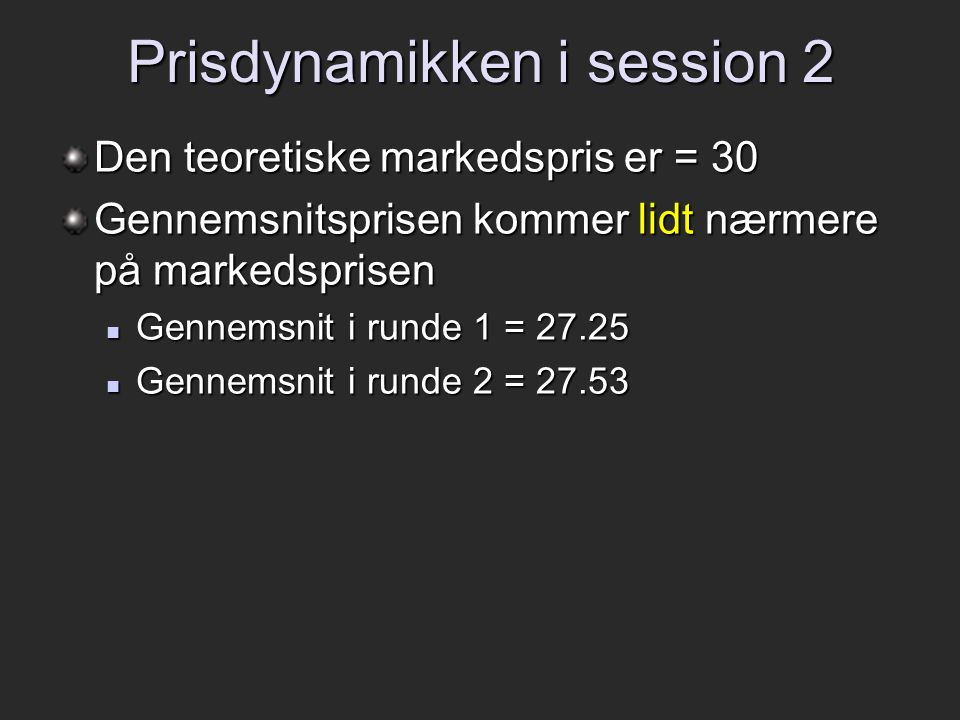 Prisdynamikken i session 2
