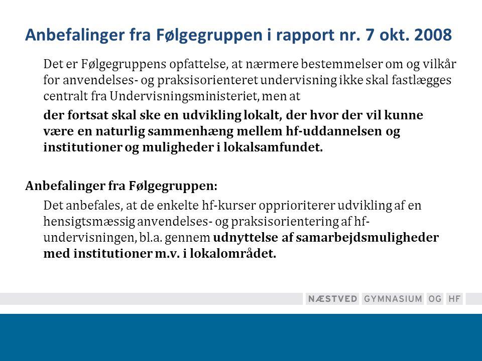 Anbefalinger fra Følgegruppen i rapport nr. 7 okt. 2008