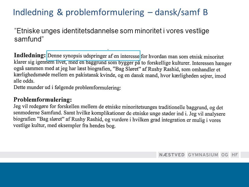 Indledning & problemformulering – dansk/samf B