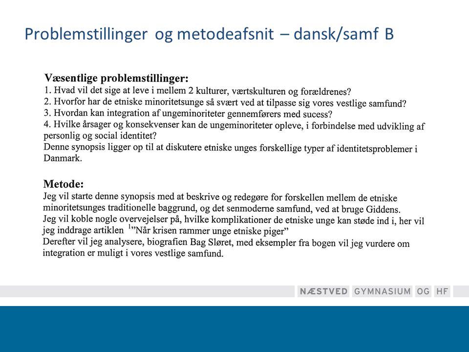 Problemstillinger og metodeafsnit – dansk/samf B