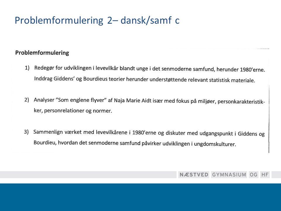 Problemformulering 2– dansk/samf c