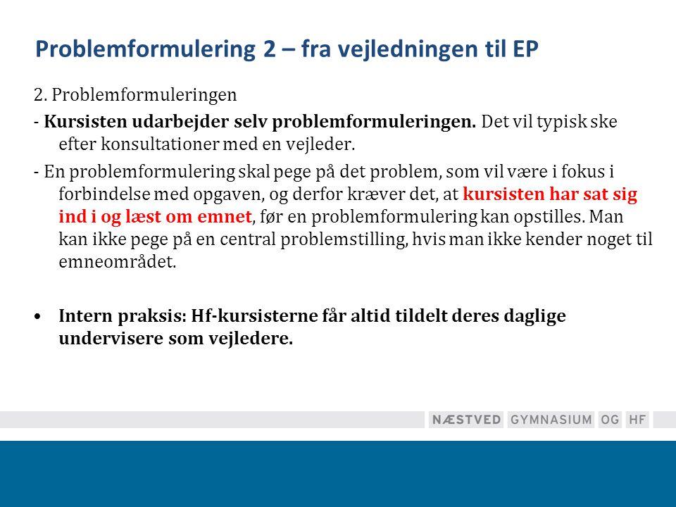Problemformulering 2 – fra vejledningen til EP