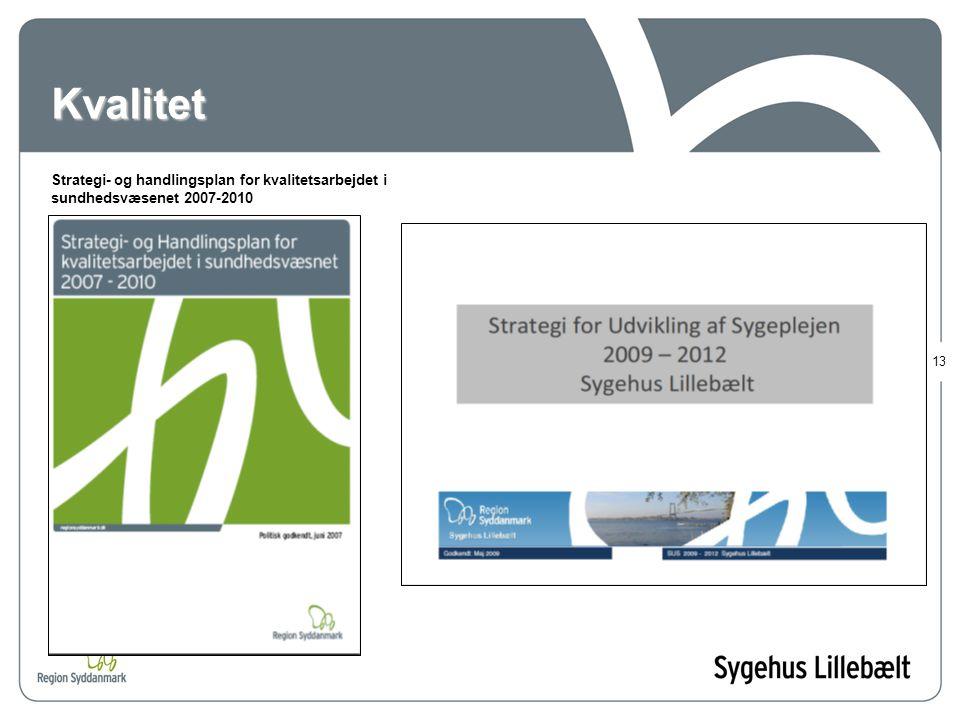 Kvalitet Strategi- og handlingsplan for kvalitetsarbejdet i sundhedsvæsenet 2007-2010