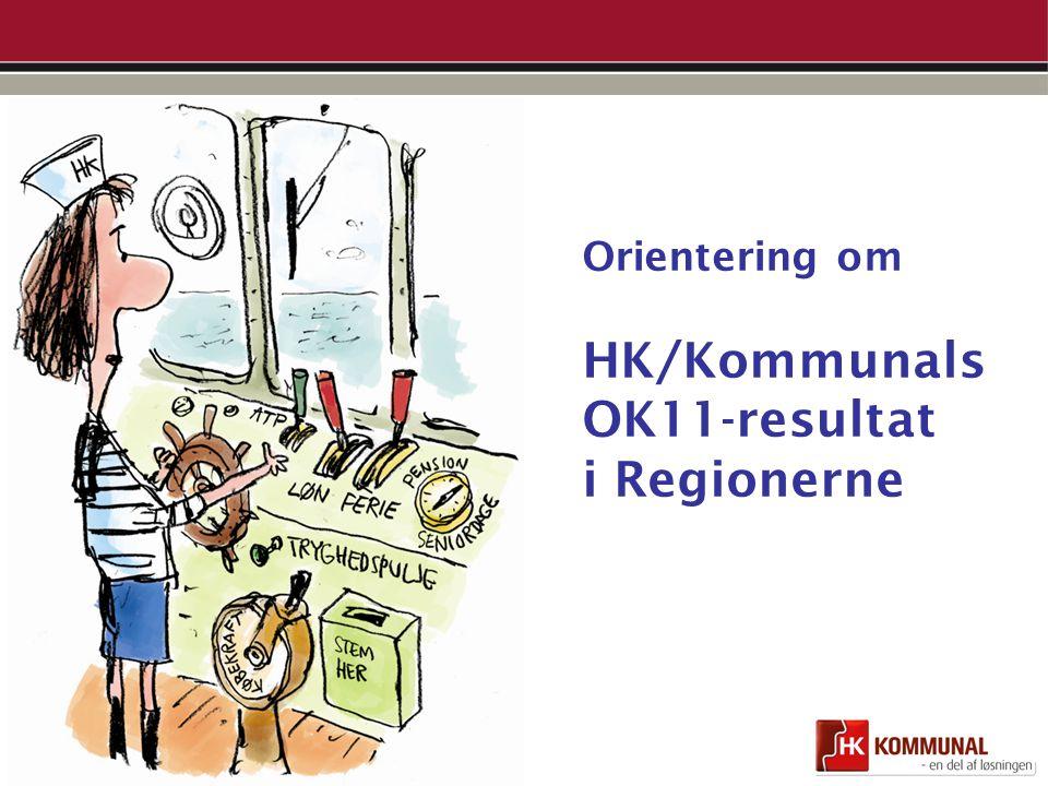 Orientering om HK/Kommunals OK11-resultat i Regionerne