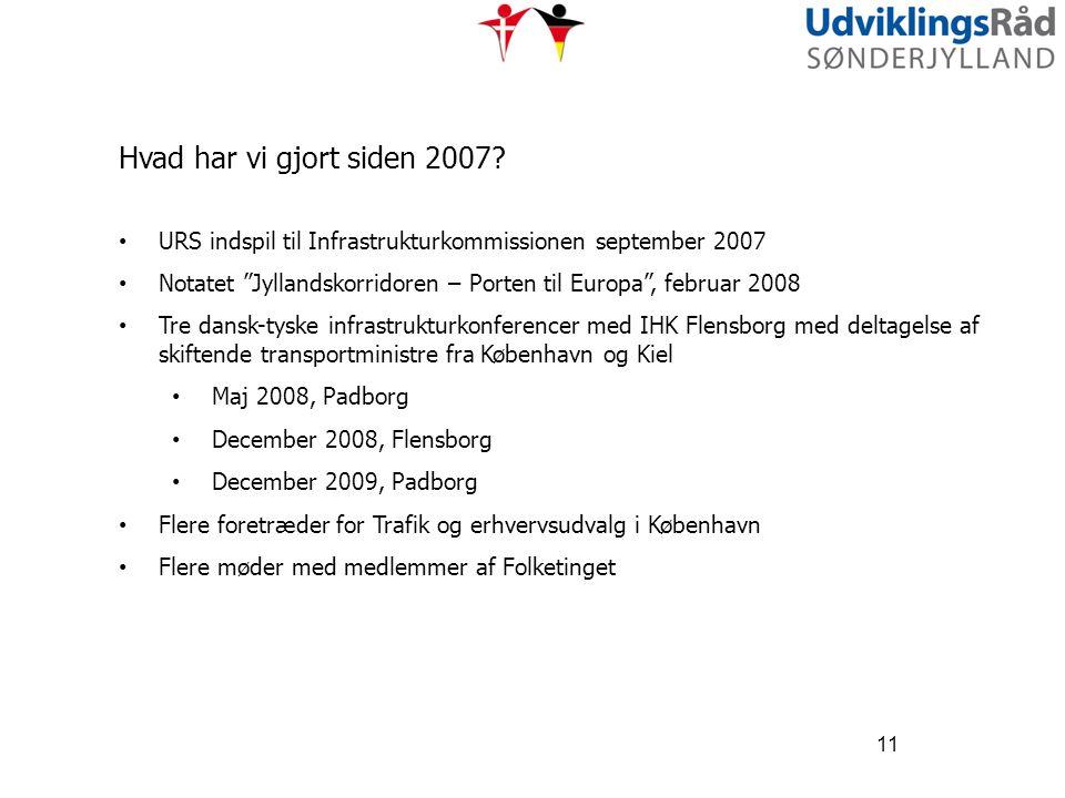 Hvad har vi gjort siden 2007 URS indspil til Infrastrukturkommissionen september 2007.