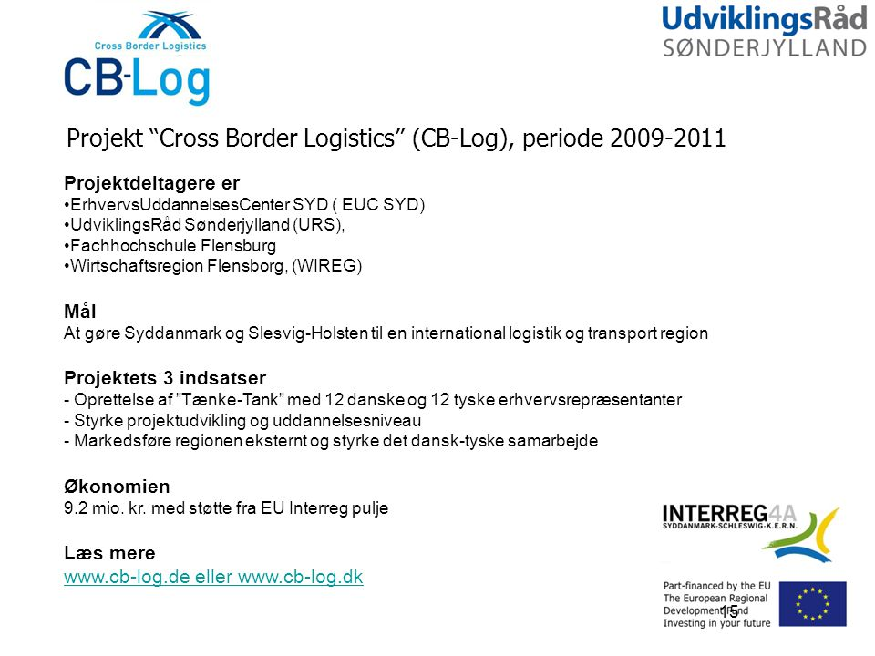Projekt Cross Border Logistics (CB-Log), periode 2009-2011
