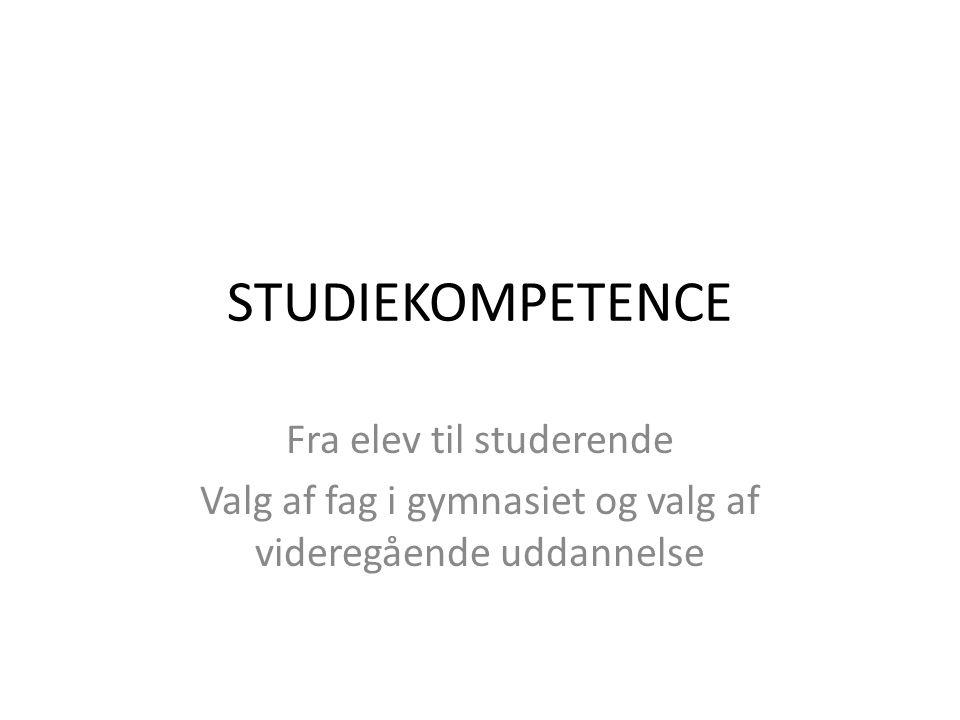 STUDIEKOMPETENCE Fra elev til studerende