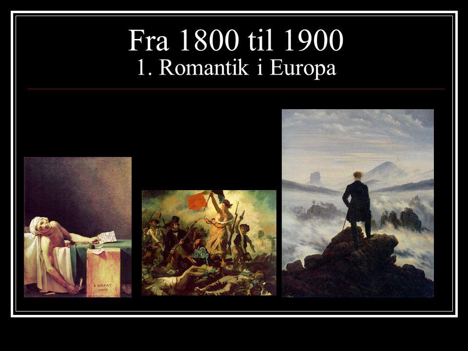 Fra 1800 til 1900 1. Romantik i Europa